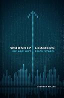 Worship Leaders, We Are Not Rock Stars Pdf/ePub eBook