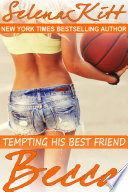 Tempting His Best Friend: Becca (Steamy, Barely Legal, Forbidden Taboo Romance, Older Man Younger Woman, Erotic Sex Stories)