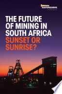 The Future Of Mining In South Africa Sunset Or Sunrise