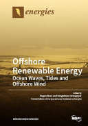 Offshore Renewable Energy  Ocean Waves  Tides and Offshore Wind