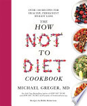 The How Not To Diet Cookbook Book