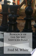 The Romance of the Secret Services Fund