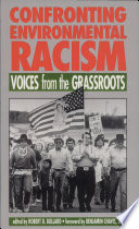 """Confronting Environmental Racism: Voices from the Grassroots"" by Robert D. Bullard"