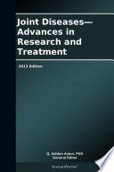 Joint Diseases Advances In Research And Treatment 2013 Edition