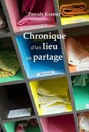 Chronique d'un lieu en partage