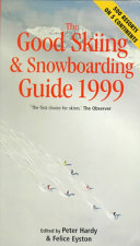 The Good Skiing and Snowboarding Guide 1999