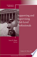 Supporting and Supervising Mid-Level Professionals