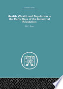 Health Wealth And Population In The Early Days Of The Industrial Revolution