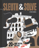 Sleuth Solve 20 Mind Twisting Mysteries