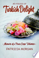 Turkish Delight: Memoirs of a Peace Corps Volunteer