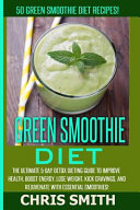Green Smoothie Diet Chris Smith