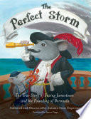 The Perfect Storm  The True Story of Saving Jamestown and the Founding of Bermuda Book PDF