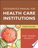 """Foodservice Manual for Health Care Institutions"" by Ruby Parker Puckett"