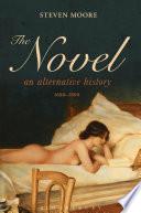 The Novel  An Alternative History  1600 1800