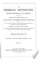 The Imperial Dictionary  English  Technological  and Scientific