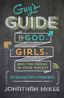 The Guy s Guide to God  Girls  and the Phone in Your Pocket