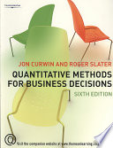 """""""Quantitative Methods for Business Decisions"""" by Jon Curwin, Roger Slater"""