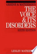 Greene and Mathieson s the Voice and its Disorders Book