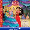 Elena of Avalor: My Best Friend''s Birthday