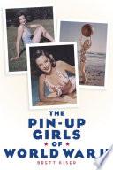 The Pin Up Girls of World War II