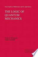 The Logic of Quantum Mechanics