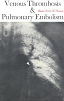 Venous Thrombosis and Pulmonary Embolism