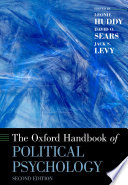 """The Oxford Handbook of Political Psychology"" by Leonie Huddy, David O. Sears, Jack S. Levy"