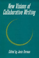 New Visions of Collaborative Writing