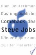 Das unglaubliche Comeback des Steve Jobs