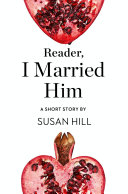 Reader  I Married Him  A Short Story from the collection  Reader  I Married Him