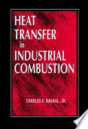 Heat Transfer In Industrial Combustion Book PDF