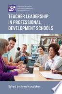 Teacher Leadership In Professional Development Schools