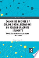 Examining the Use of Online Social Networks by Korean Graduate Students