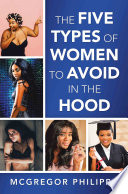 The Five Types of Women to Avoid in the Hood