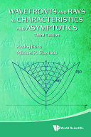 Wavefronts And Rays As Characteristics And Asymptotics  Third Edition