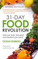 """31-Day Food Revolution: Heal Your Body, Feel Great, and Transform Your World"" by Ocean Robbins, Joel Fuhrman"
