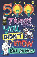 500 Things You Didn T Know