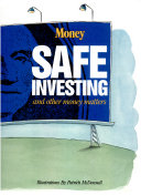 Safe Investing and Other Money Matters