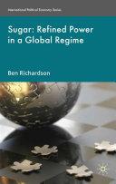 Sugar  Refined Power in a Global Regime