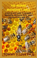 The Modern Beekeeper s Bible Book PDF