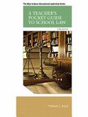 A Teacher s Pocket Guide to School Law