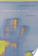 """""""Parables for the Virtual: Movement, Affect, Sensation"""" by Brian Massumi, Stanley Fish, Fredric Jameson"""