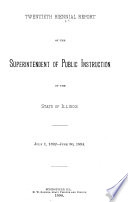 Biennial Report of the Superintendent of Public Instruction of the State of Illinois for the Years