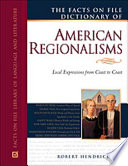"""The Facts on File Dictionary of American Regionalisms"" by Robert Hendrickson"