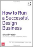 How to Run a Successful Design Business and How to Market Design Consultancy Services
