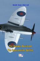 The Hawker Huricane - The Supermarine Spitfire