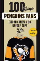 100 Things Penguins Fans Should Know   Do Before They Die