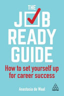 link to The job-ready guide : how to set yourself up for career success in the TCC library catalog