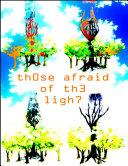 Those Afraid of the Light