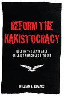 Reform the Kakistocracy
